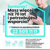 Seniorze! Masz więcej niż 70 lat i potrzebujesz wsparcia? Zadzwoń na specjalną infolinię 22 505 11 11 *koszt połączenia wg standardowych stawek operatora.